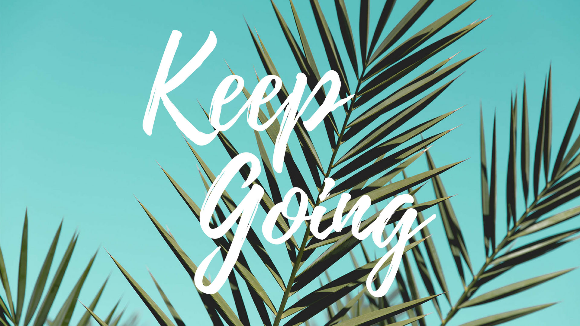 Keep Going Quote Desktop + Mac Wallpaper by preppywallpapers.com
