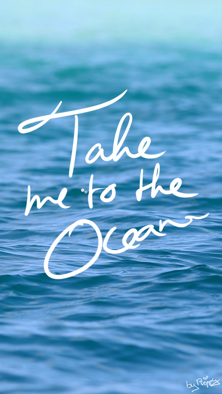 Take me to the ocean quote iPhone Wallpaper by Preppy Wallpapers